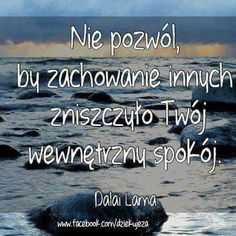 muszę sobie to wytatuować ! Life Is Good, My Life, Dalai Lama, Friends Forever, Motto, Personal Development, Wise Words, Quotations, Poems