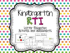 RTI- Kindergarten: Letter recognition assessments and activities