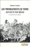 Les tremblements de terre en France aux XVIIe et XVIIIe siècles : la naissance d'un risque