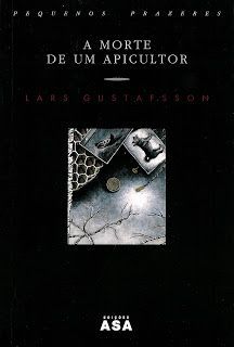 habeolib : LARS GUSTAFSSON - A MORTE DE UM APICULTOR