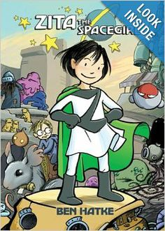 Zita the Spacegirl, by Ben Katke, Reading Level 2.5 - Interest Level Grades 3-7, AR Points 1.0 (Graphic Novel)