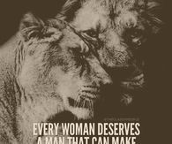 Every Woman Deserves A Man Who Makes Her Forget Her Heart Was Ever Broken