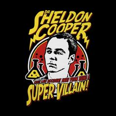 Camiseta The Big Bang Theory. Sheldon Cooper, Super Villano
