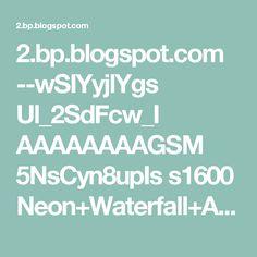 2.bp.blogspot.com --wSIYyjlYgs Ul_2SdFcw_I AAAAAAAAGSM 5NsCyn8upIs s1600 Neon+Waterfall+Animation.gif