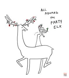 Because elf on an elk.