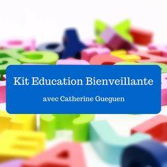 Je vous propose de découvrir un kit évolutif d'éducation bienveillante avec des vidéos, des citations et des outils gratuits.