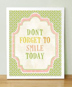 Don't Forget To Smile Today   8x10 Inspirational Quote Art by UUPP