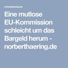 Eine mutlose EU-Kommission schleicht um das Bargeld herum - norberthaering.de