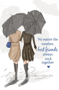 No matter the wheater, best friends always stick together <3 - Rose Hill Designs: Heather Stillufsen