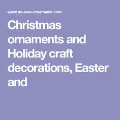 Christmas ornaments and Holiday craft decorations, Easter and