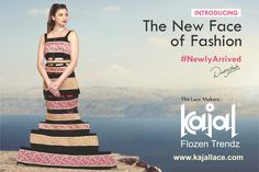 Kajal Lace  The new wave of fashion blows in with the new face of fashion and trend.  Welcome the freshness in fashion with euphoria and zest.   #Kajal #KajalLace #NewFace #DaisyShah #Fashion #FashionLace #FlozenTrendz