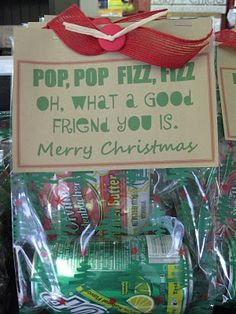 "Cute Gift Idea~ popcorn and a soft drink!  I did this a couple of years ago..really cute.  You can replace ""friend"" with neighbor, teacher, principal, etc.  Cute cheap gift!"