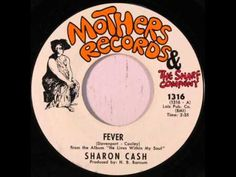 "Sharon Cash's version of ""Fever"" by Little Willie John (1970)"