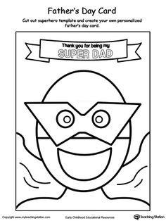 Thank You for Being My Super Dad. Create a personalized father's day card in this kids art craft. Make your own super hero card and surprise daddy with your creativity. Father's Day Activities, Craft Activities For Kids, Therapy Activities, Preschool Ideas, Design Your Own Superhero, Fathers Day Coloring Page, Hero Crafts, Pattern Coloring Pages, I Love My Dad