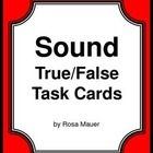 Sound: Sound waves and sound are the focus of these 36 true or false task cards. On each Sound card there is a true/false statement about sound. St...