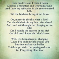 Landslide - Fleetwood Mac This will be my Father-Daughter dance song.
