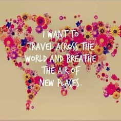 I want to travel across the world and breathe the air of new places, wanderlust. This is totally me. All I want to do is travel and see all of God's beautiful creation! Adventure Quotes, Adventure Travel, Adventure Awaits, Oh The Places You'll Go, Places To Travel, Voyager C'est Vivre, All I Ever Wanted, We Are The World, I Want To Travel