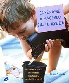 Enséñame A Hacerlo Sin Tu Ayuda (Recréate): Amazon.es: Maja Pitamic, Nora Steinbrun: Libros