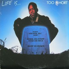#92. Too Short - Life Is… (1988)