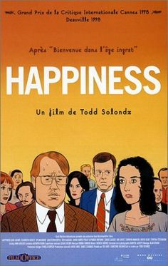 Happiness - 8/10 stars (you'll hate yourself for loving this movie)
