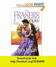 The Frasers-Clay (9781451613384) Ana Leigh , ISBN-10: 1451613385  , ISBN-13: 978-1451613384 ,  , tutorials , pdf , ebook , torrent , downloads , rapidshare , filesonic , hotfile , megaupload , fileserve