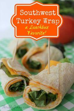 Southwest Turkey Wrap Recipe for School Lunch or Work! - Thrifty Jinxy