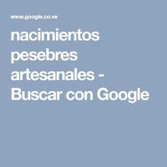 nacimientos pesebres artesanales - Buscar con Google