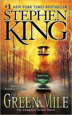 The Green Mile by Stephen King = read the book once; but watched the movie countless times = love it