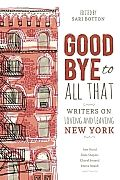 Goodbye to All That: Writers on Loving and Leaving New York is a collection of personal essays written by 28 writers who impart their own stories about the Big Apple. The book is inspired by Joan Didion's tale of loving and leaving New York City. Best Books To Read, I Love Books, Good Books, Reading Lists, Book Lists, Reading Room, Goodbye To All That, Sean Leonard, Roman