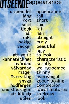 Appearance | Svenska Swedish Men, Learn Swedish, Foreign Words, Foreign Languages, Sweden Language, Norway Language, Stockholm, Sweden Travel, Norway Travel
