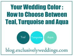 How_to_Choose_Between_Teal_Turquoise_and_Aqua_For_Your_Wedding