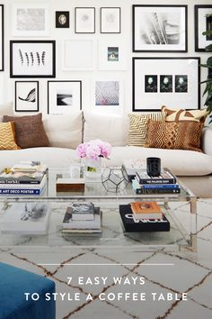 7 Easy Ways to Style a Coffee Table. Acrylic Coffee TablesLucite ...