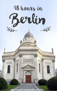 What can you get done in two days in Berlin, Germany?