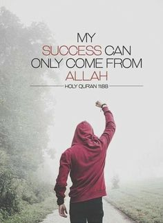 #islamicquote - My success can only come from #Allah | Holy Quran 11:88 #dailyquran
