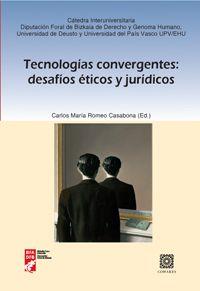 Tecnologías convergentes : desafíos éticos y jurídicos /Carlos María Romeo Casabona.. -- Granada : Comares, 2016.
