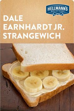 Want to something fast fast fast? This winning strangewich from Dale Jr. couldn't be easier. Bananas, bread, Hellmann's. Done and yum. Click through for full recipe.