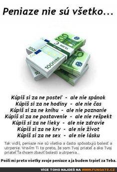Peníze nejsou všechno Story Quotes, Hypebeast, True Stories, Finance, Geek Stuff, Jokes, Personal Care, Humor, Funny