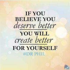 #DrPhil. word. You can't wait for it to be handed to you! You have to earn it, want it, believe it, be it!