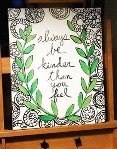 always be kinder than you feel