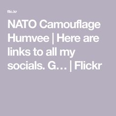 NATO Camouflage Humvee | Here are links to all my socials. G… | Flickr