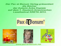 Pax et Bonum Verlag präsentiert die Bücher der Autorin Anke Kopietz auf dem 1.Deutsch-Griechischen Lesefestival KRETA 2013.