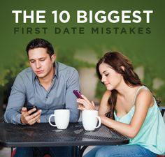 The 10 Biggest First Date Mistakes