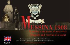 MESSINA 1908 (Tragedy and revival of a town)