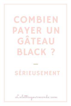 Combien payer un gâteau au black ?