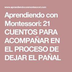 Aprendiendo con Montessori: 21 CUENTOS PARA ACOMPAÑAR EN EL PROCESO DE DEJAR EL PAÑAL