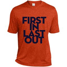 First In Last Out Men's Dri-Fit Moisture-Wicking T-Shirt