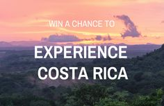 Enter for a chance to win a natural immersion exploration in Costa Rica. Your package includes...
