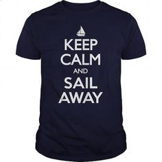 Keep Calm and Sail Away Sailing Yacht T Shirt - #retro t shirts #t shirt design website. SIMILAR ITEMS => https://www.sunfrog.com/LifeStyle/Keep-Calm-and-Sail-Away-Sailing-Yacht-T-Shirt-Navy-Blue-Guys.html?id=60505