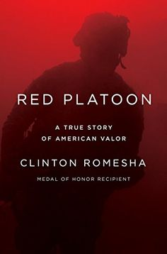 Red Platoon: A True Story of American Valor Dutton