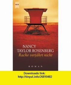 Rache verj�hrt nicht. (9783453211339) Nancy Taylor Rosenberg , ISBN-10: 3453211332  , ISBN-13: 978-3453211339 ,  , tutorials , pdf , ebook , torrent , downloads , rapidshare , filesonic , hotfile , megaupload , fileserve
